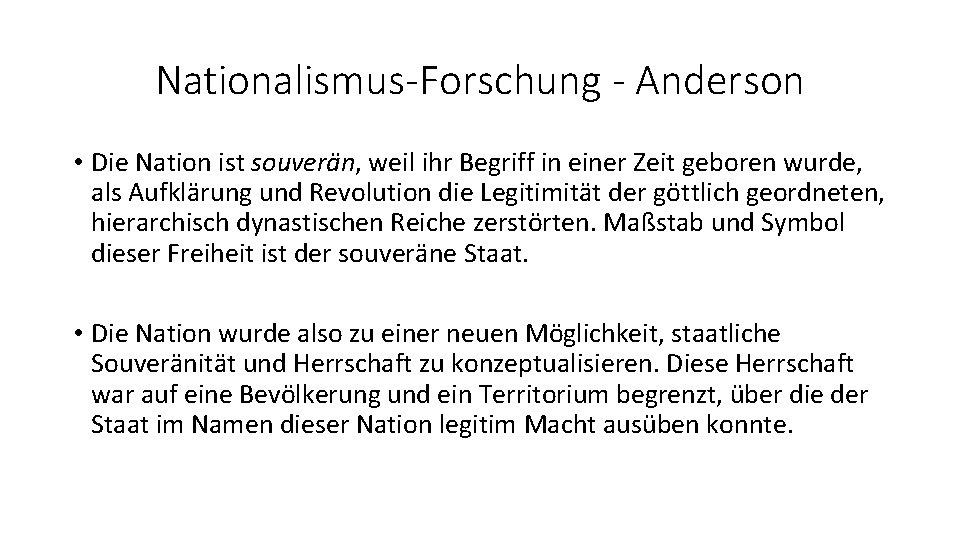 Nationalismus-Forschung - Anderson • Die Nation ist souverän, weil ihr Begriff in einer Zeit