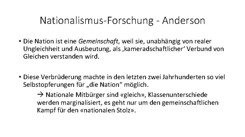Nationalismus-Forschung - Anderson • Die Nation ist eine Gemeinschaft, weil sie, unabhängig von realer