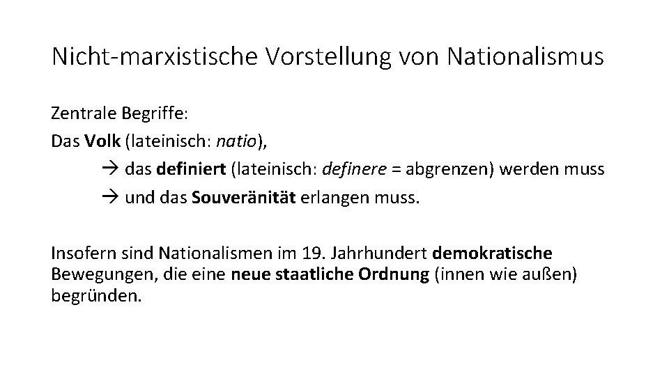 Nicht-marxistische Vorstellung von Nationalismus Zentrale Begriffe: Das Volk (lateinisch: natio), das definiert (lateinisch: definere