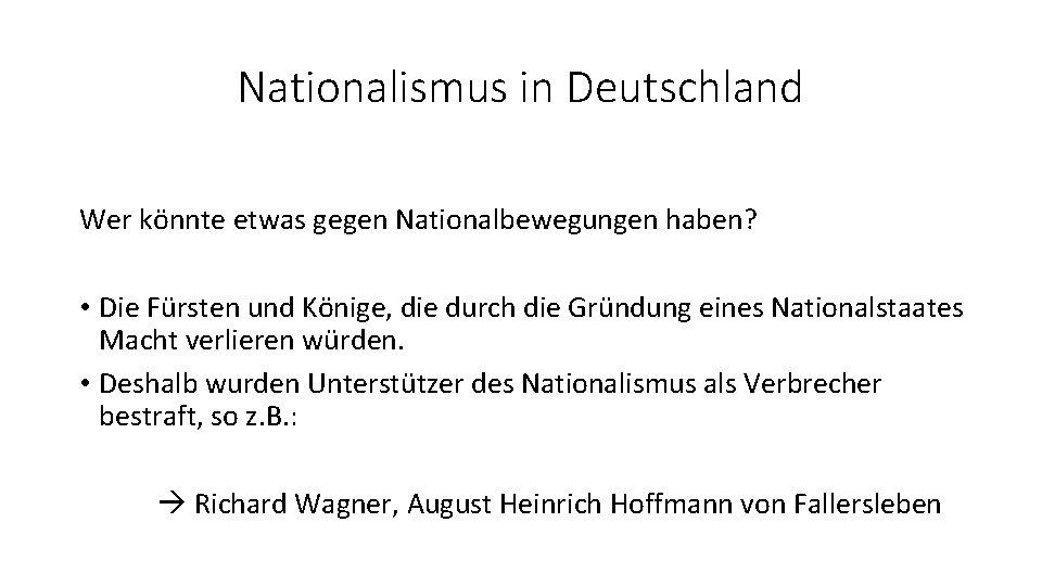 Nationalismus in Deutschland Wer könnte etwas gegen Nationalbewegungen haben? • Die Fürsten und Könige,