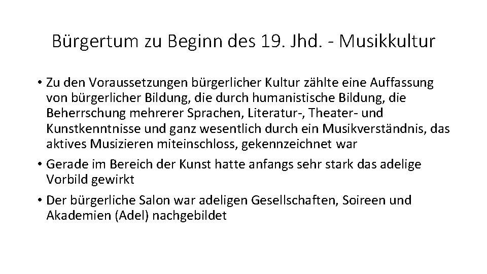 Bürgertum zu Beginn des 19. Jhd. - Musikkultur • Zu den Voraussetzungen bürgerlicher Kultur