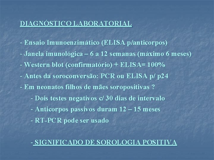 DIAGNÓSTICO LABORATORIAL - Ensaio Imunoenzimático (ELISA p/anticorpos) - Janela imunológica – 6 a 12