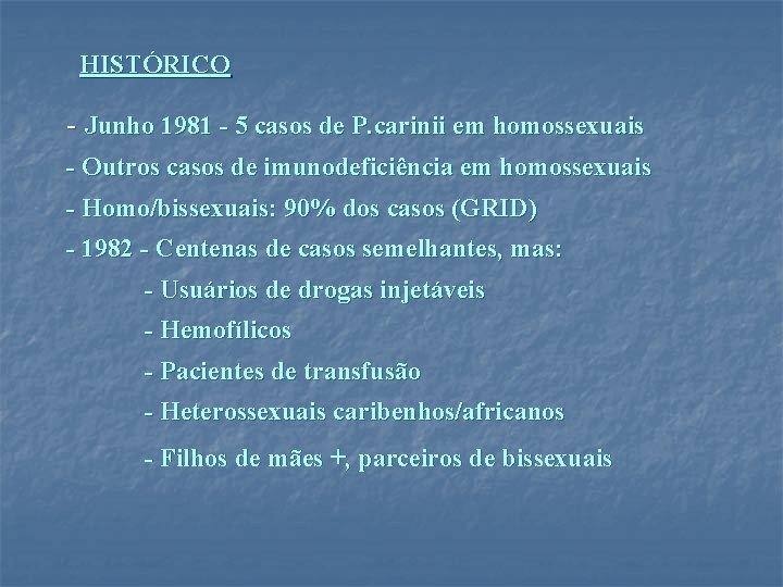 HISTÓRICO - Junho 1981 - 5 casos de P. carinii em homossexuais - Outros