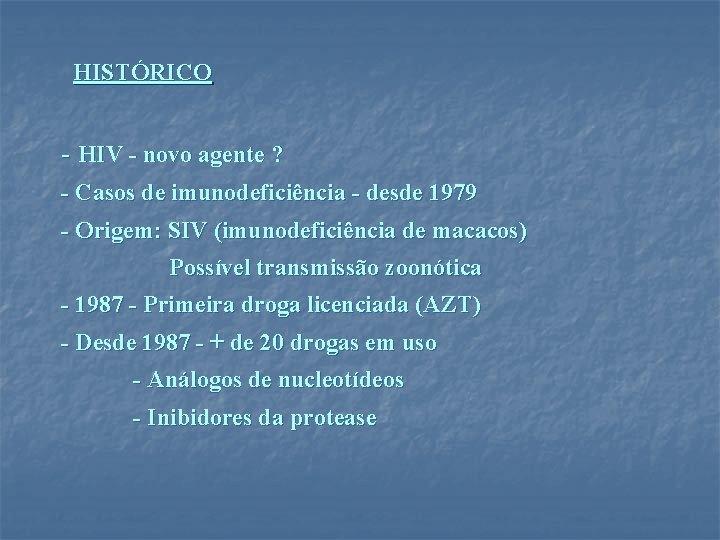 HISTÓRICO - HIV - novo agente ? - Casos de imunodeficiência - desde 1979