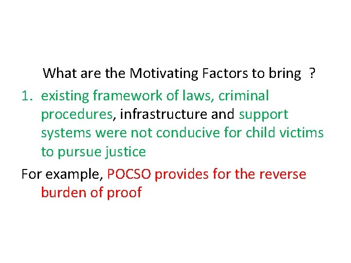 What are the Motivating Factors to bring ? 1. existing framework of laws,