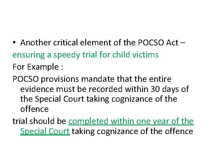 • Another critical element of the POCSO Act – ensuring a speedy trial