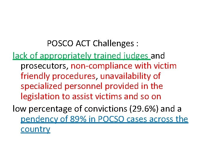 POSCO ACT Challenges : lack of appropriately trained judges and prosecutors, non-compliance with