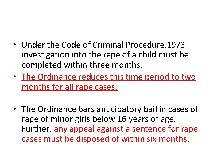 • Under the Code of Criminal Procedure, 1973 investigation into the rape of