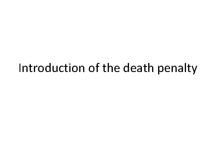 Introduction of the death penalty