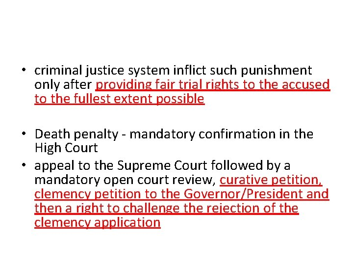 • criminal justice system inflict such punishment only after providing fair trial rights