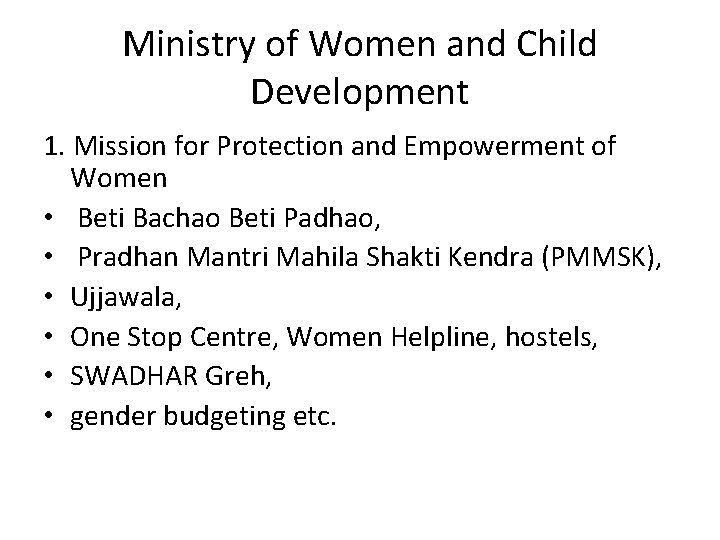 Ministry of Women and Child Development 1. Mission for Protection and Empowerment of Women