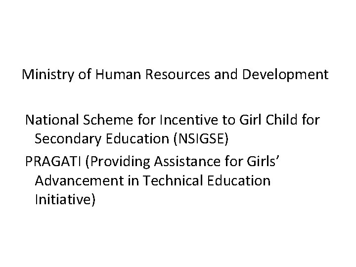 Ministry of Human Resources and Development National Scheme for Incentive to Girl Child for