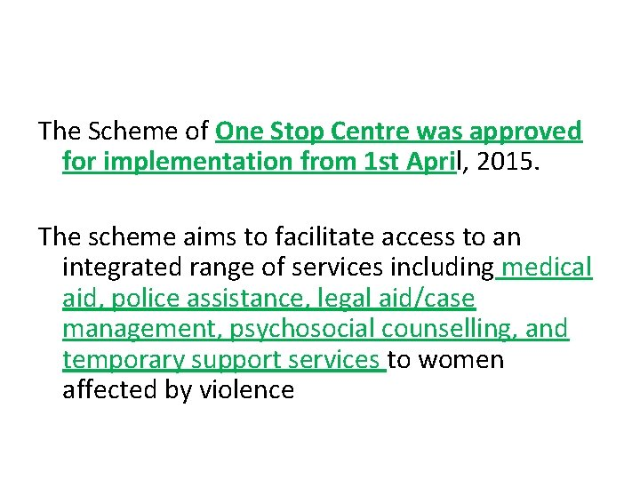 The Scheme of One Stop Centre was approved for implementation from 1 st April,