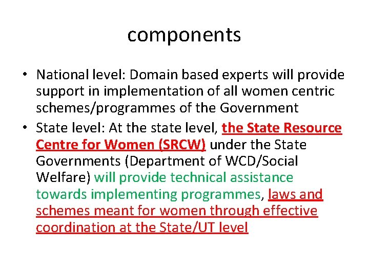 components • National level: Domain based experts will provide support in implementation of all