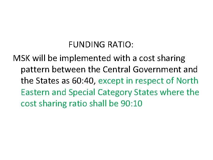 FUNDING RATIO: MSK will be implemented with a cost sharing pattern between the