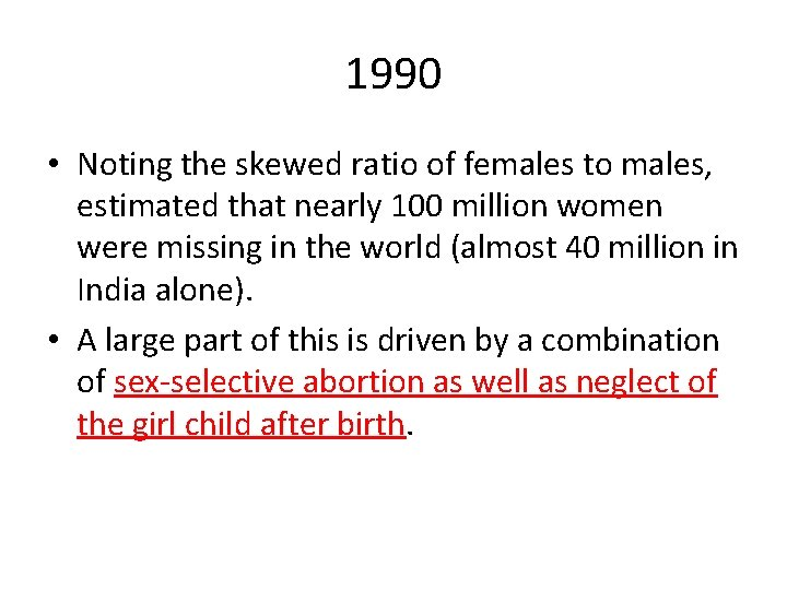 1990 • Noting the skewed ratio of females to males, estimated that nearly 100