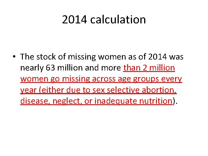2014 calculation • The stock of missing women as of 2014 was nearly 63