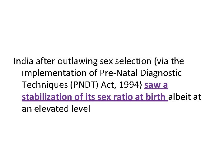 India after outlawing sex selection (via the implementation of Pre-Natal Diagnostic Techniques (PNDT) Act,