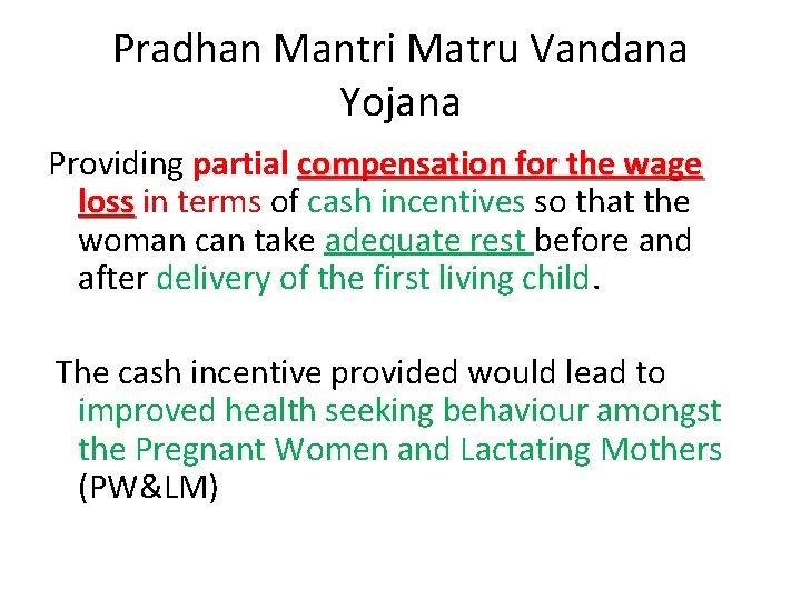 Pradhan Mantri Matru Vandana Yojana Providing partial compensation for the wage loss in terms