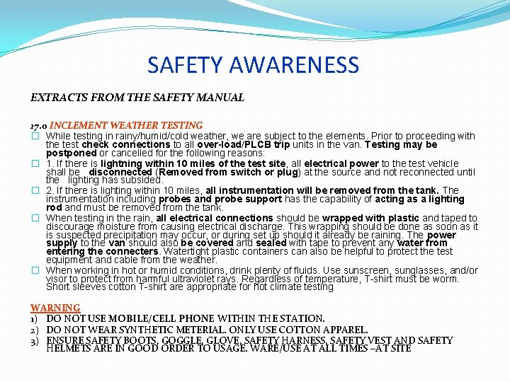 SAFETY AWARENESS EXTRACTS FROM THE SAFETY MANUAL 17. 0 INCLEMENT WEATHER TESTING � While