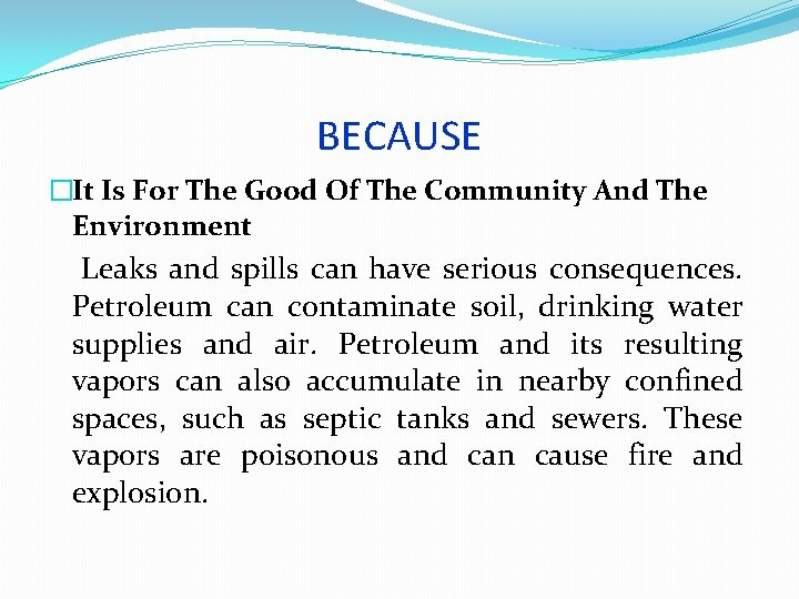 BECAUSE �It Is For The Good Of The Community And The Environment Leaks and