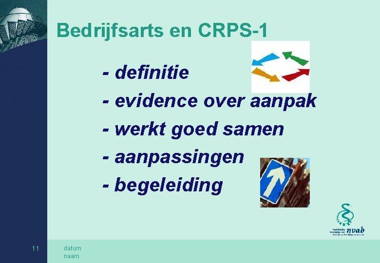 Bedrijfsarts en CRPS-1 - definitie - evidence over aanpak - werkt goed samen -