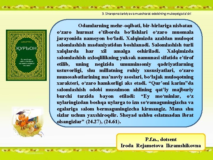 3. Sharqona tarbiya va muosharat odobining muloqotga ta'siri Odamlarning mehr-oqibati, bir-birlariga nisbatan o'zaro hurmat