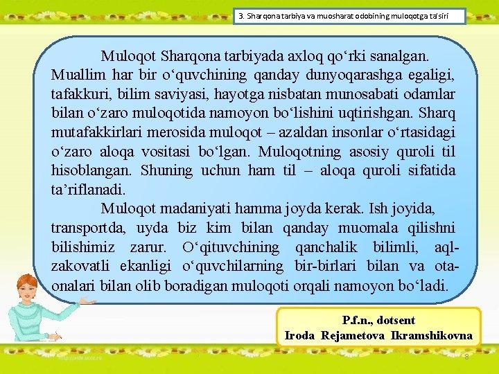3. Sharqona tarbiya va muosharat odobining muloqotga ta'siri Muloqot Sharqona tarbiyada axloq qo'rki sanalgan.