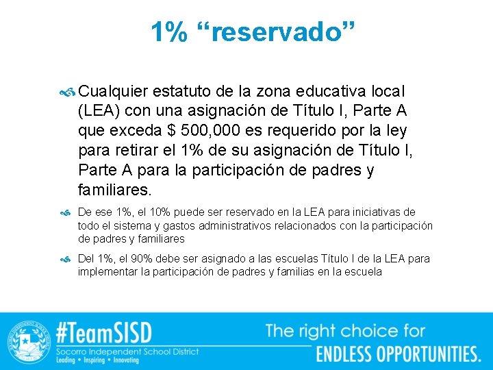 """1% """"reservado"""" Cualquier estatuto de la zona educativa local (LEA) con una asignación de"""