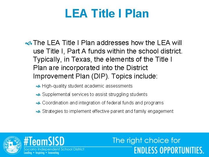 LEA Title I Plan The LEA Title I Plan addresses how the LEA will