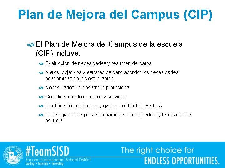 Plan de Mejora del Campus (CIP) El Plan de Mejora del Campus de la