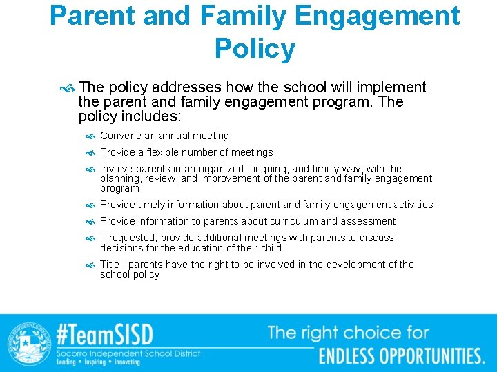 Parent and Family Engagement Policy The policy addresses how the school will implement the