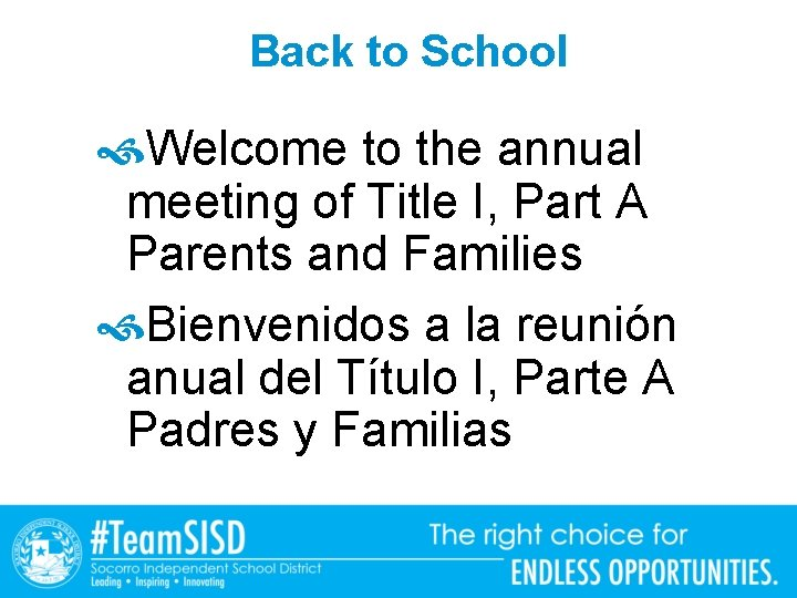 Back to School Welcome to the annual meeting of Title I, Part A Parents