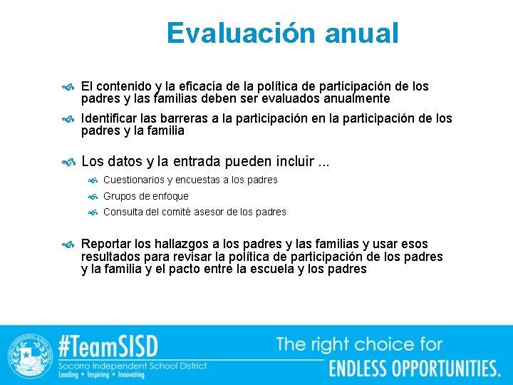 Evaluación anual El contenido y la eficacia de la política de participación de los