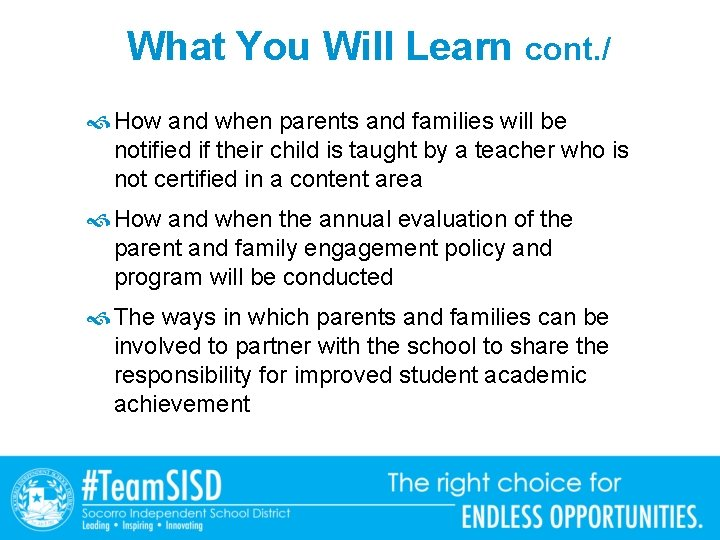 What You Will Learn cont. / How and when parents and families will be