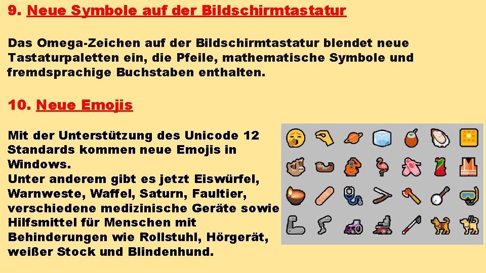 9. Neue Symbole auf der Bildschirmtastatur Das Omega-Zeichen auf der Bildschirmtastatur blendet neue Tastaturpaletten