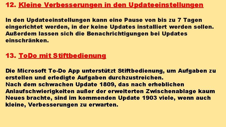 12. Kleine Verbesserungen in den Updateeinstellungen In den Updateeinstellungen kann eine Pause von bis