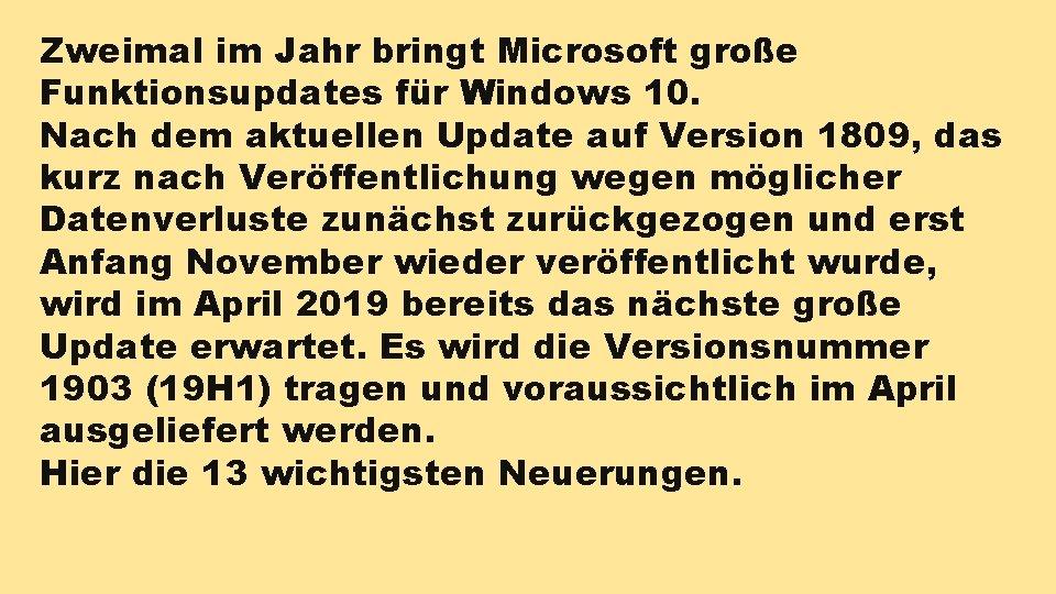 Zweimal im Jahr bringt Microsoft große Funktionsupdates für Windows 10. Nach dem aktuellen Update