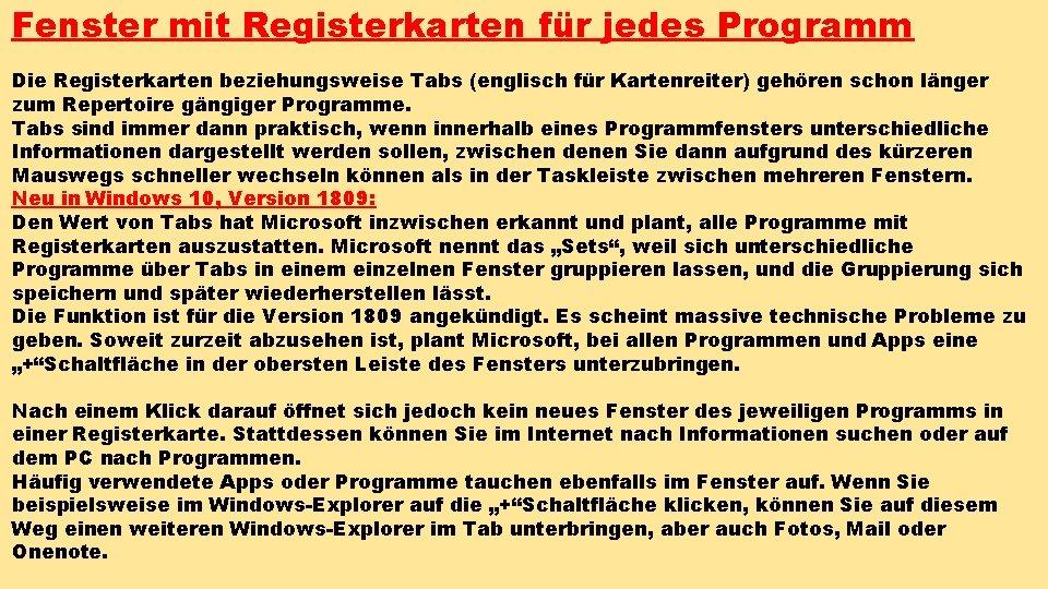 Fenster mit Registerkarten für jedes Programm Die Registerkarten beziehungsweise Tabs (englisch für Kartenreiter) gehören