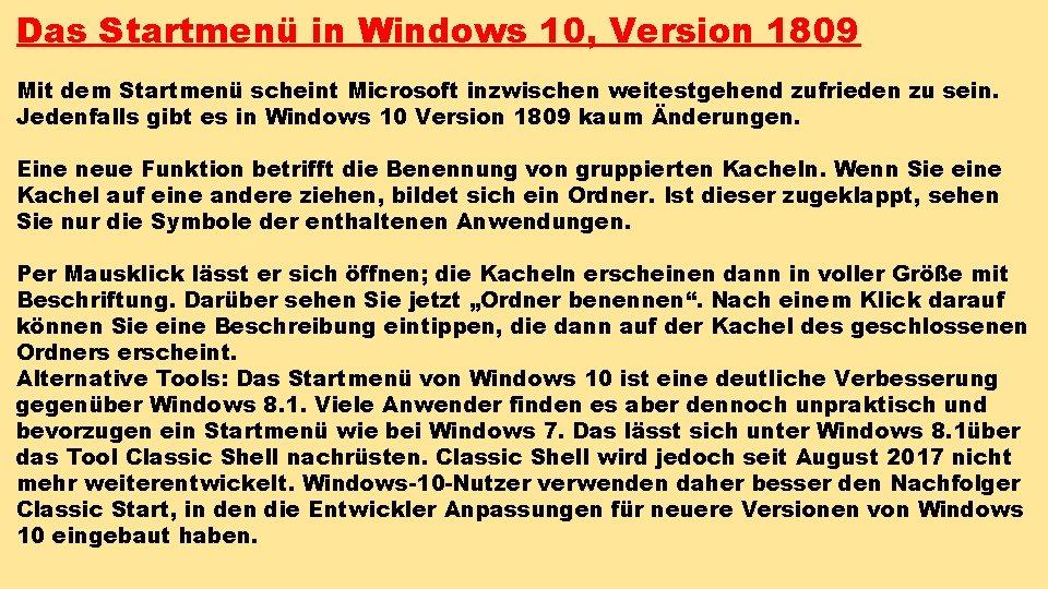 Das Startmenü in Windows 10, Version 1809 Mit dem Startmenü scheint Microsoft inzwischen weitestgehend