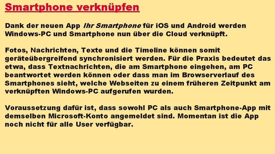 Smartphone verknüpfen Dank der neuen App Ihr Smartphone für i. OS und Android werden