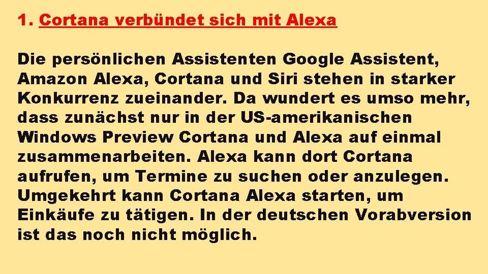 1. Cortana verbündet sich mit Alexa Die persönlichen Assistenten Google Assistent, Amazon Alexa, Cortana