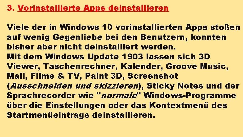 3. Vorinstallierte Apps deinstallieren Viele der in Windows 10 vorinstallierten Apps stoßen auf wenig