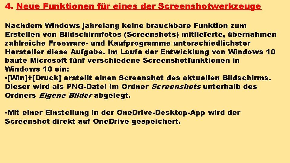 4. Neue Funktionen für eines der Screenshotwerkzeuge Nachdem Windows jahrelang keine brauchbare Funktion zum