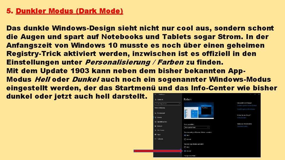 5. Dunkler Modus (Dark Mode) Das dunkle Windows-Design sieht nicht nur cool aus, sondern