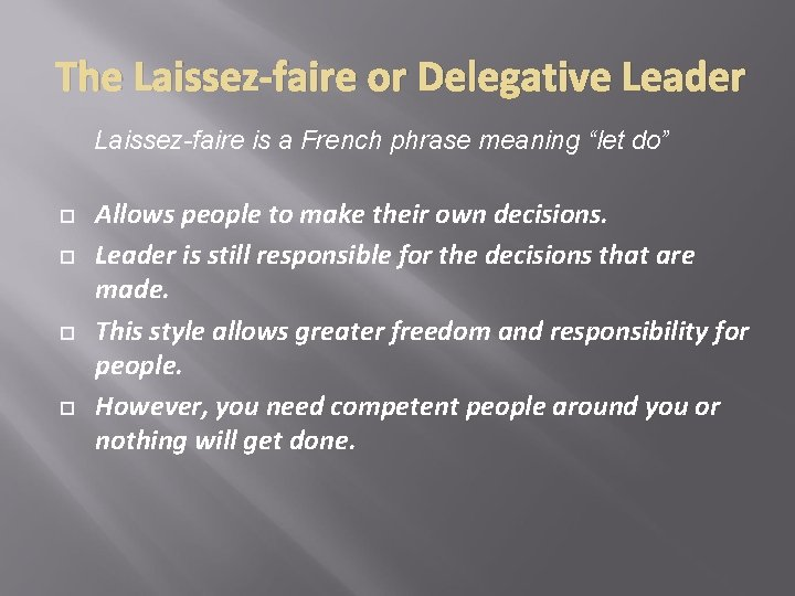 """The Laissez-faire or Delegative Leader Laissez-faire is a French phrase meaning """"let do"""" Allows"""