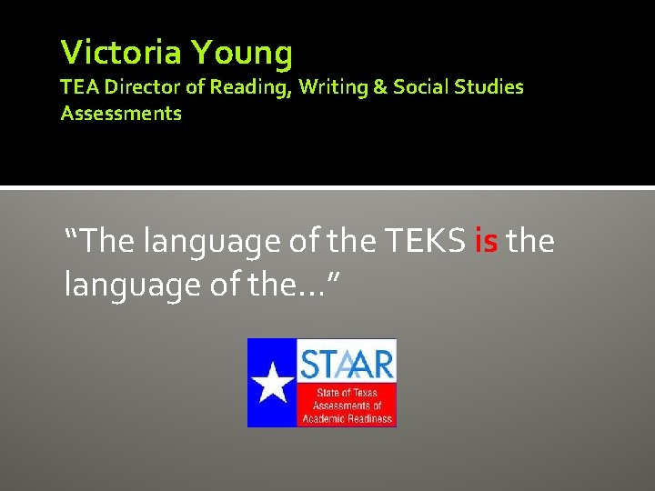 """Victoria Young TEA Director of Reading, Writing & Social Studies Assessments """"The language of"""
