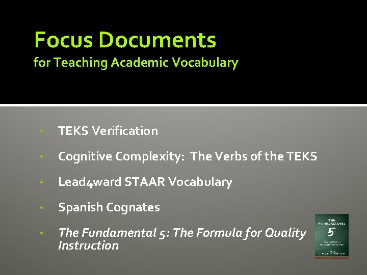 Focus Documents for Teaching Academic Vocabulary • TEKS Verification • Cognitive Complexity: The Verbs
