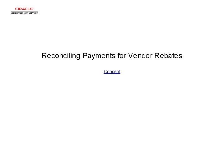 Reconciling Payments for Vendor Rebates Concept