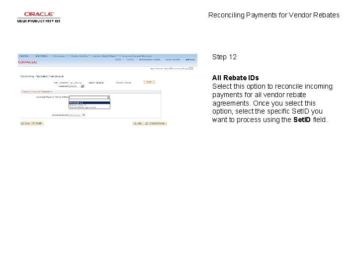 Reconciling Payments for Vendor Rebates Step 12 All Rebate IDs Select this option to